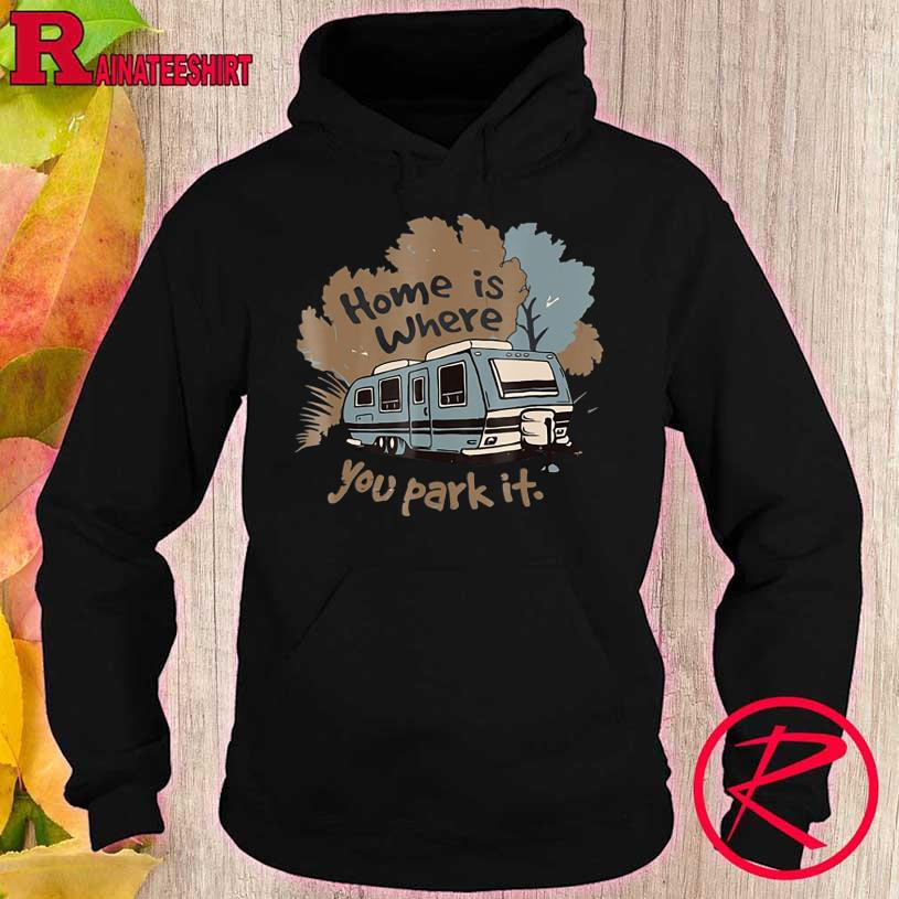 Official Home is where You park it hoodie