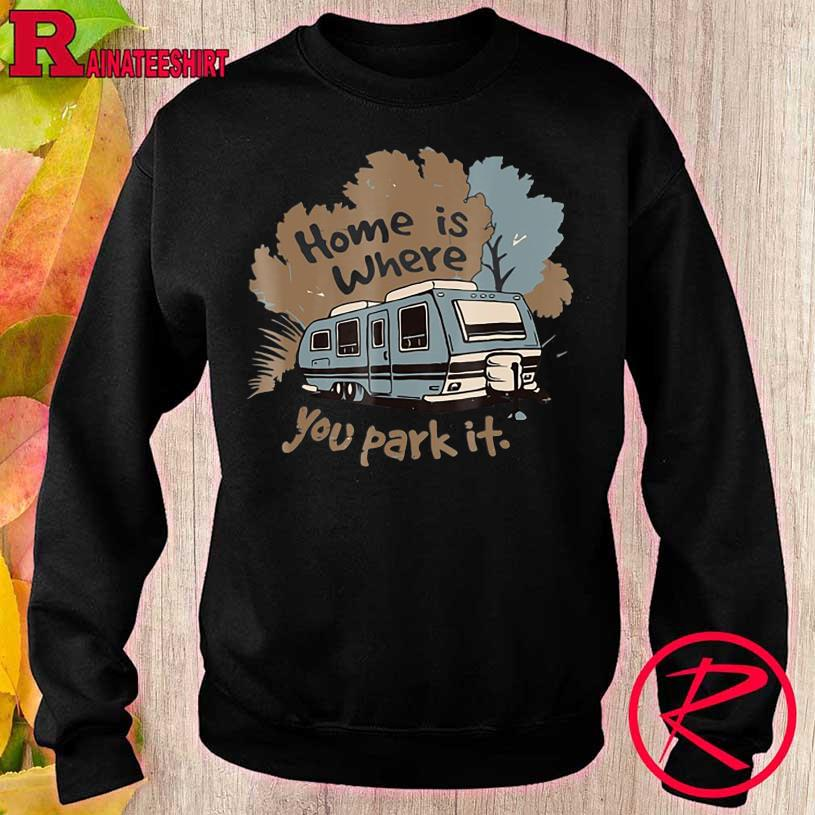 Official Home is where You park it sweater