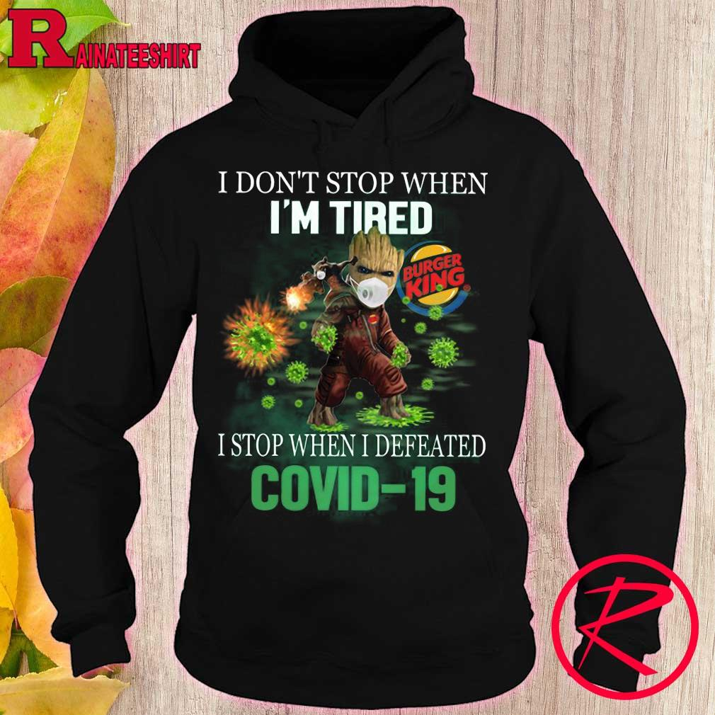 Burger King Groot and Rocket i don't stop when i_m tired i stop when i defeated covid-19 s hoodie