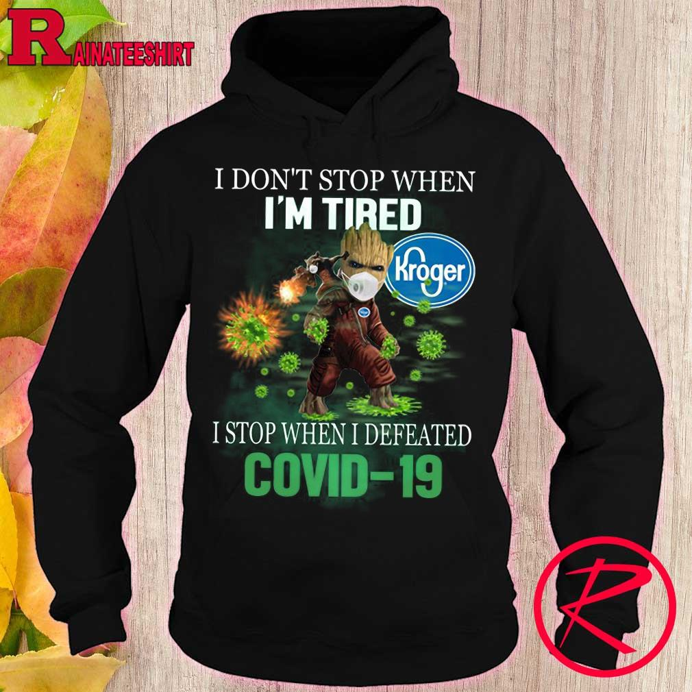 Kroger Groot and Rocket i don't stop when i'm tired i stop when i defeated covid-19 s hoodie
