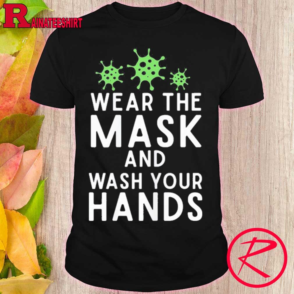 Official Anti Virus Germs Wear The Mask And Wash Your Hands Influenza Shirt