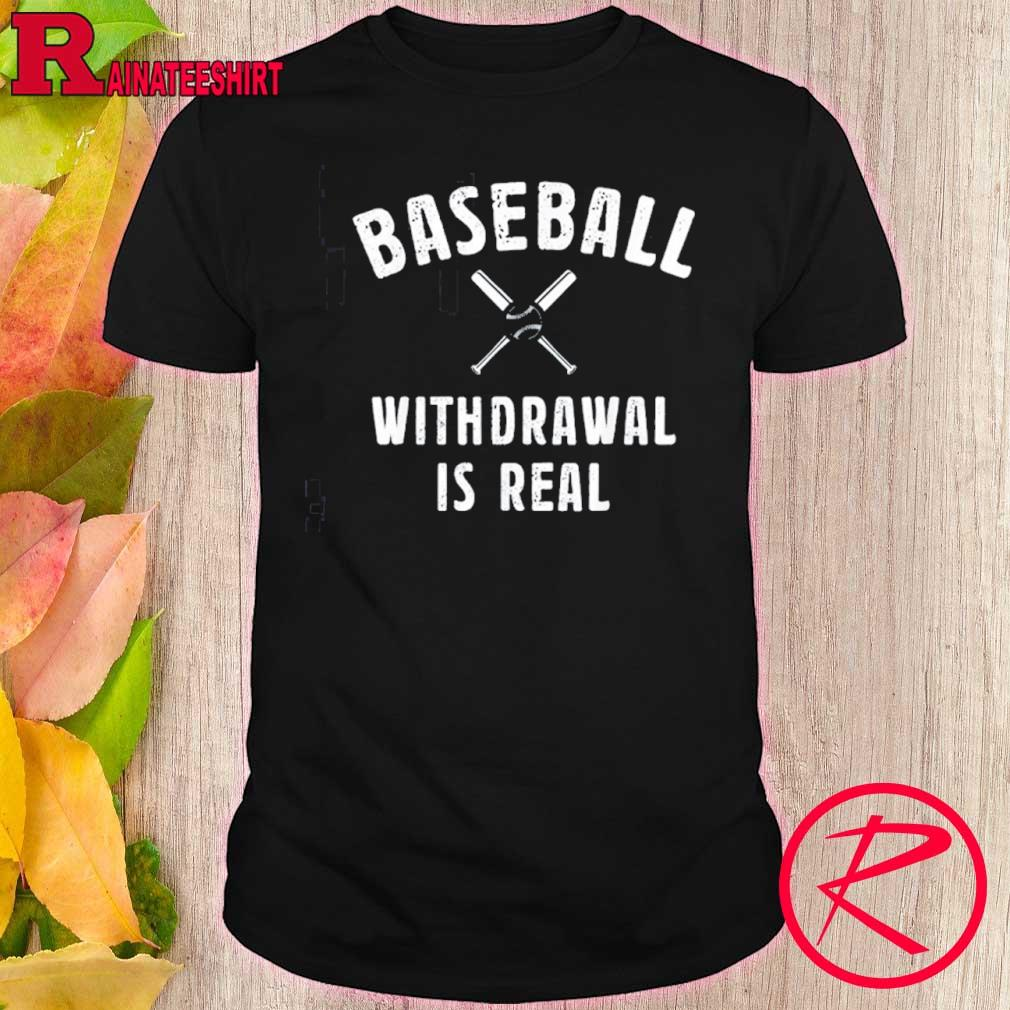 Official Baseball Withdrawal Is Real Sport 2020 Shirt