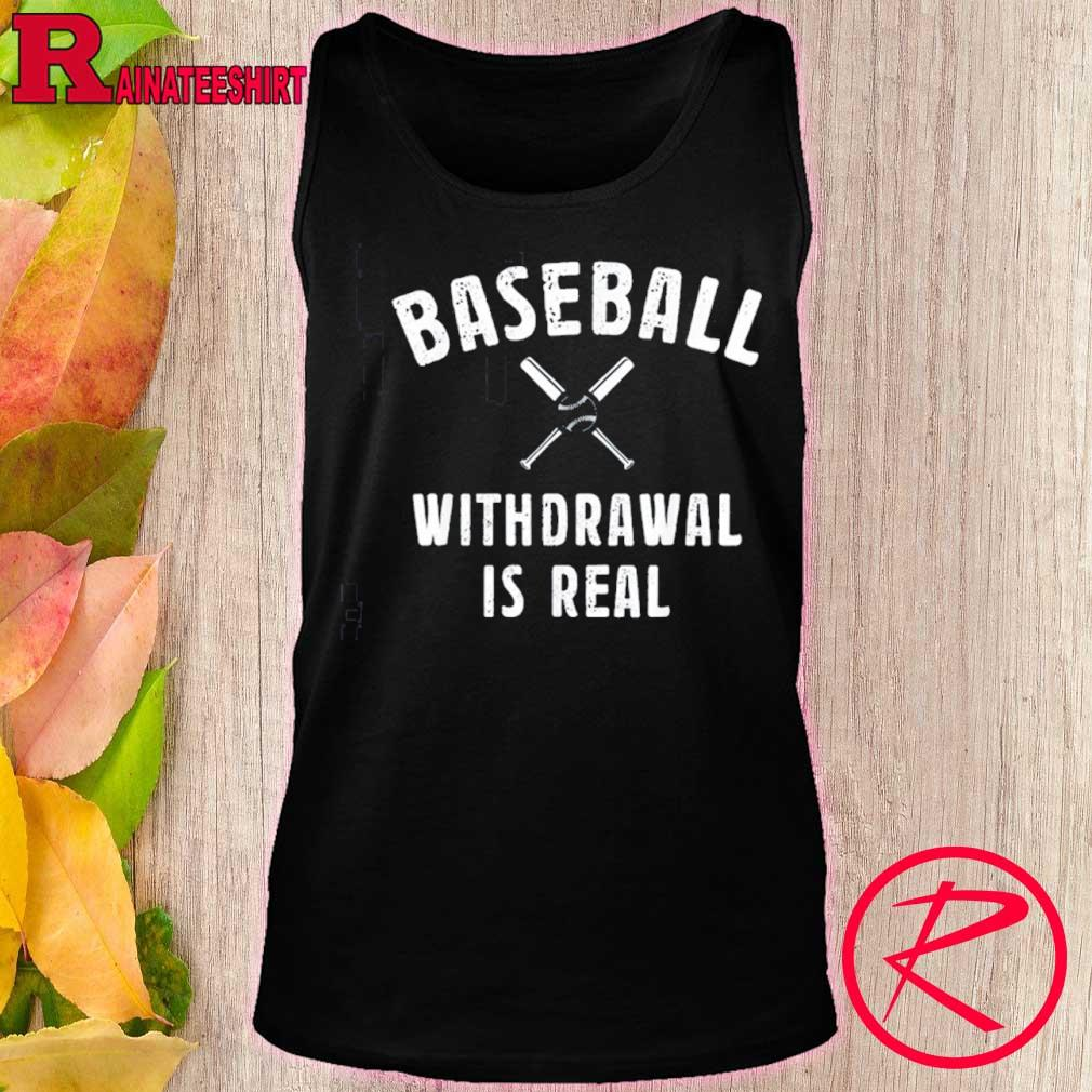 Official Baseball Withdrawal Is Real Sport 2020 Shirt tank top