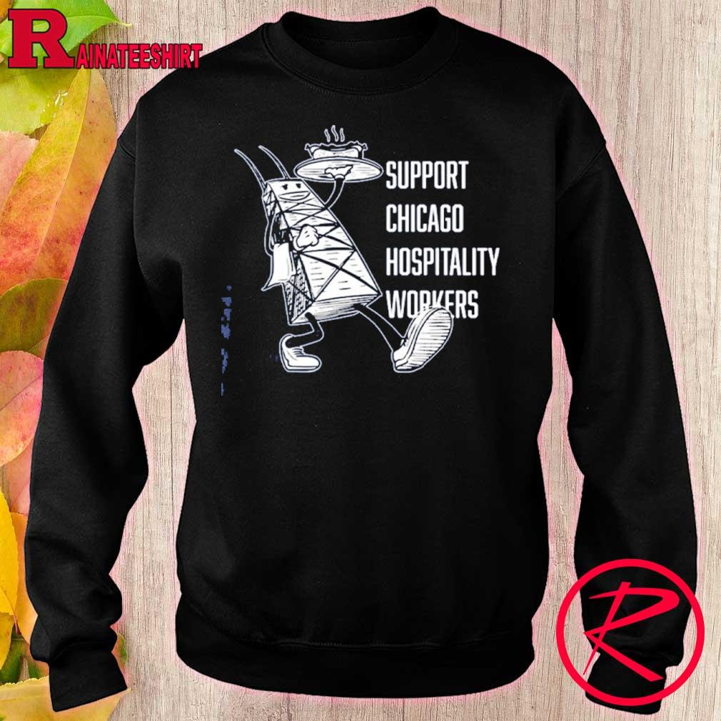 Official Chicago Hospitality United Support Chicago Hospitality Workers Shirt sweater