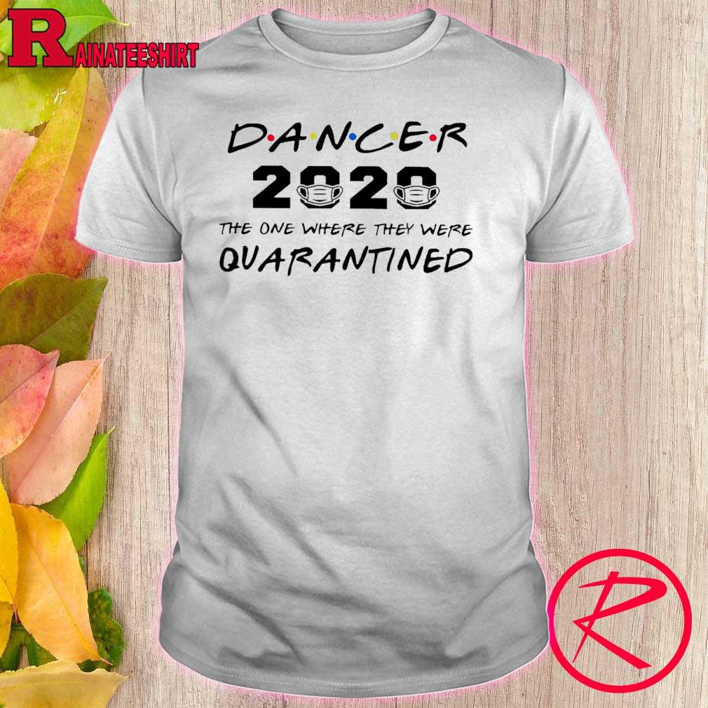 Official Dancer 2020 The One Where They Were Quarantined Corona Face Mask Shirt