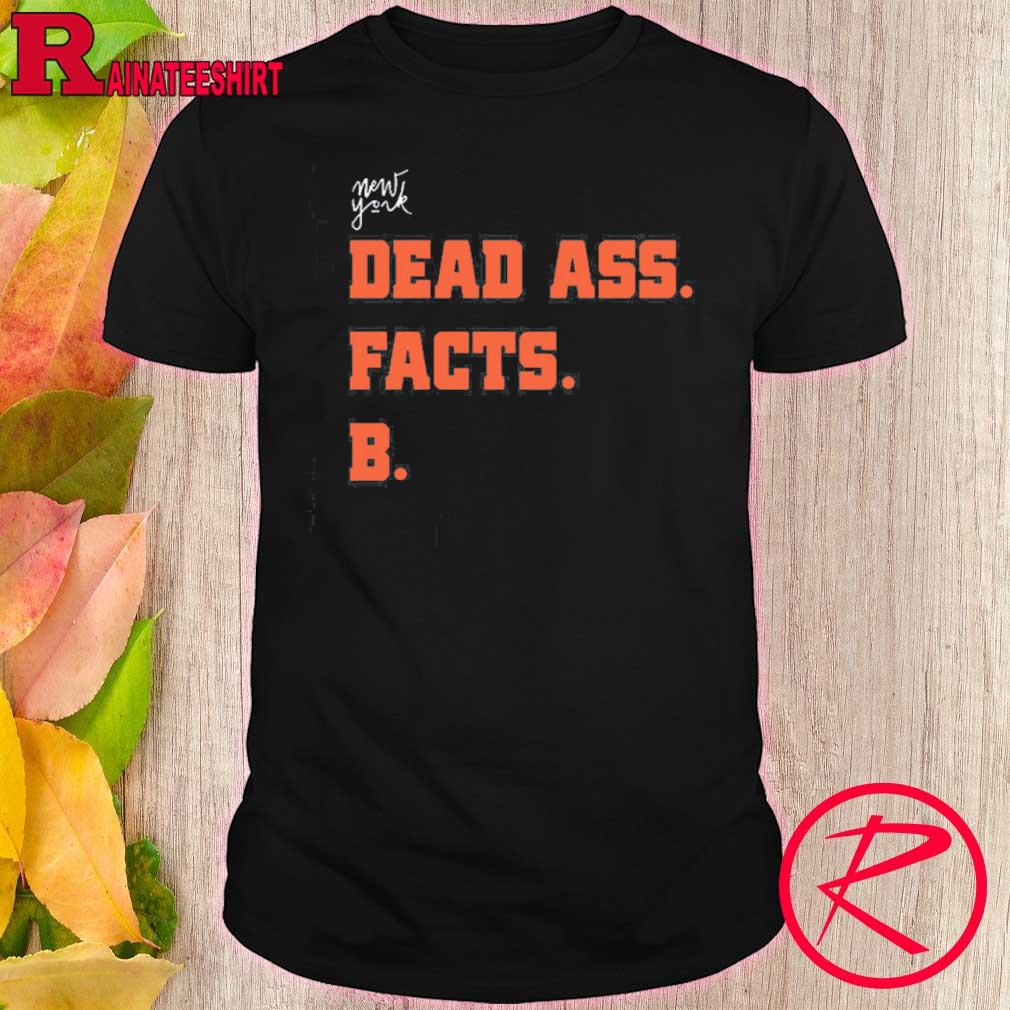 Official Deadass Facts B Zelina Official Shirt