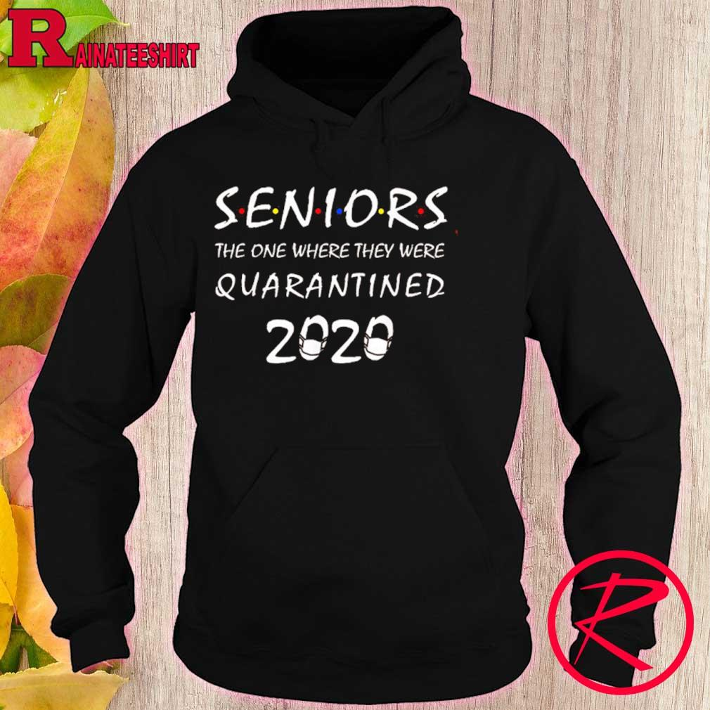 Official Got Toilet Paper Shirtseniors The One Where They Were Quarantined 2020 Shirt hoodie