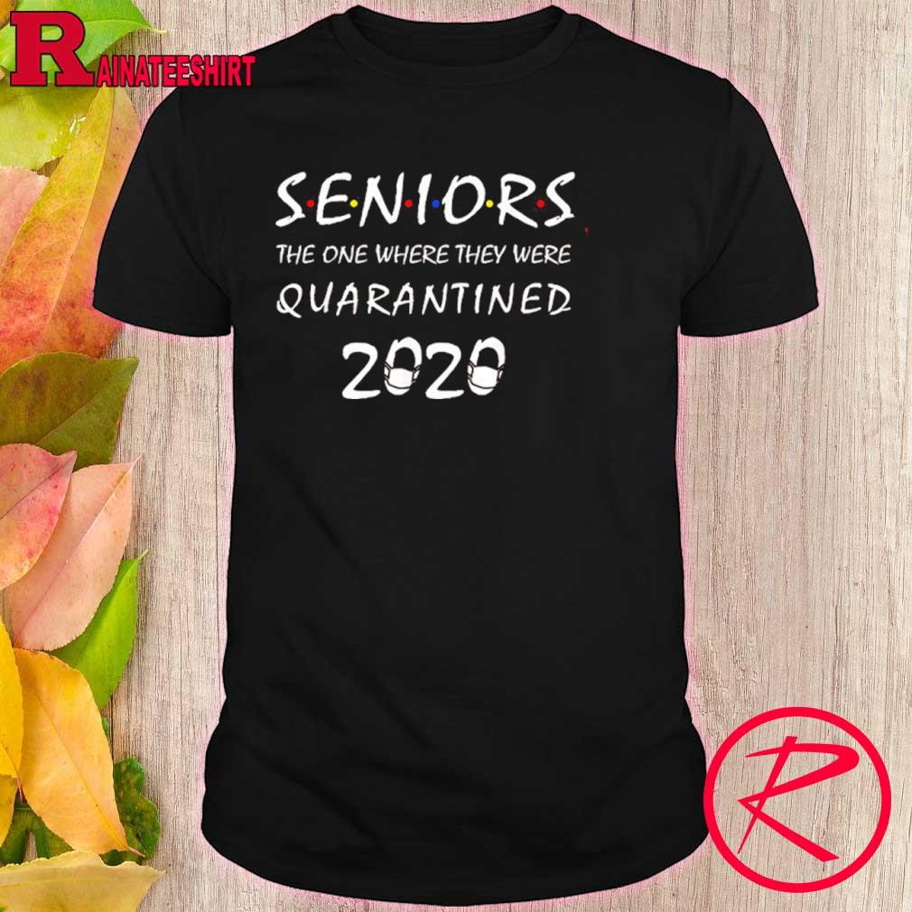 Official Got Toilet Paper Shirtseniors The One Where They Were Quarantined 2020 Shirt