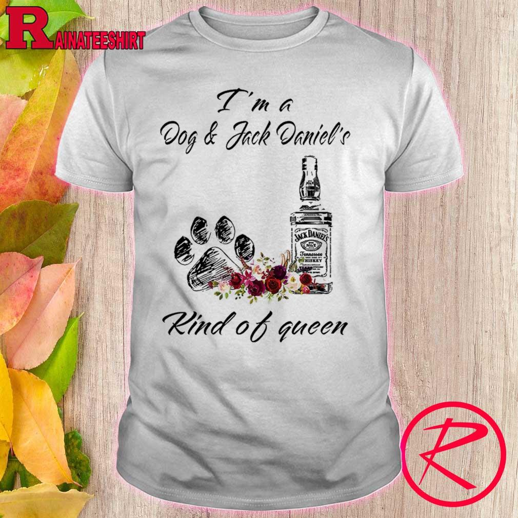 Official I'm A Dog & Jack Daniel's Kind Of Queen Shirt