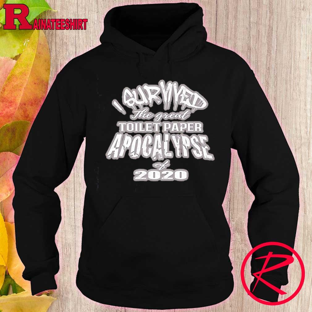 Official I Survived The Great Toilet Paper Apocalypse Of 2020 Shirt hoodie