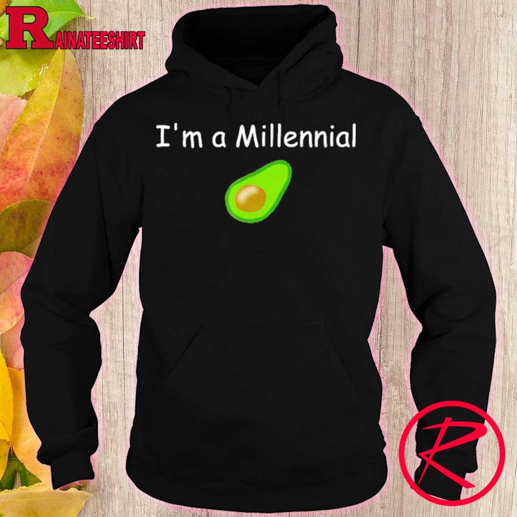 Official I'm A Millennial Avocado Shirt hoodie