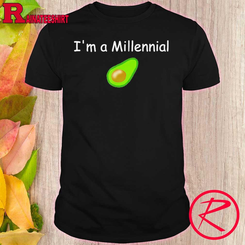 Official I'm A Millennial Avocado Shirt