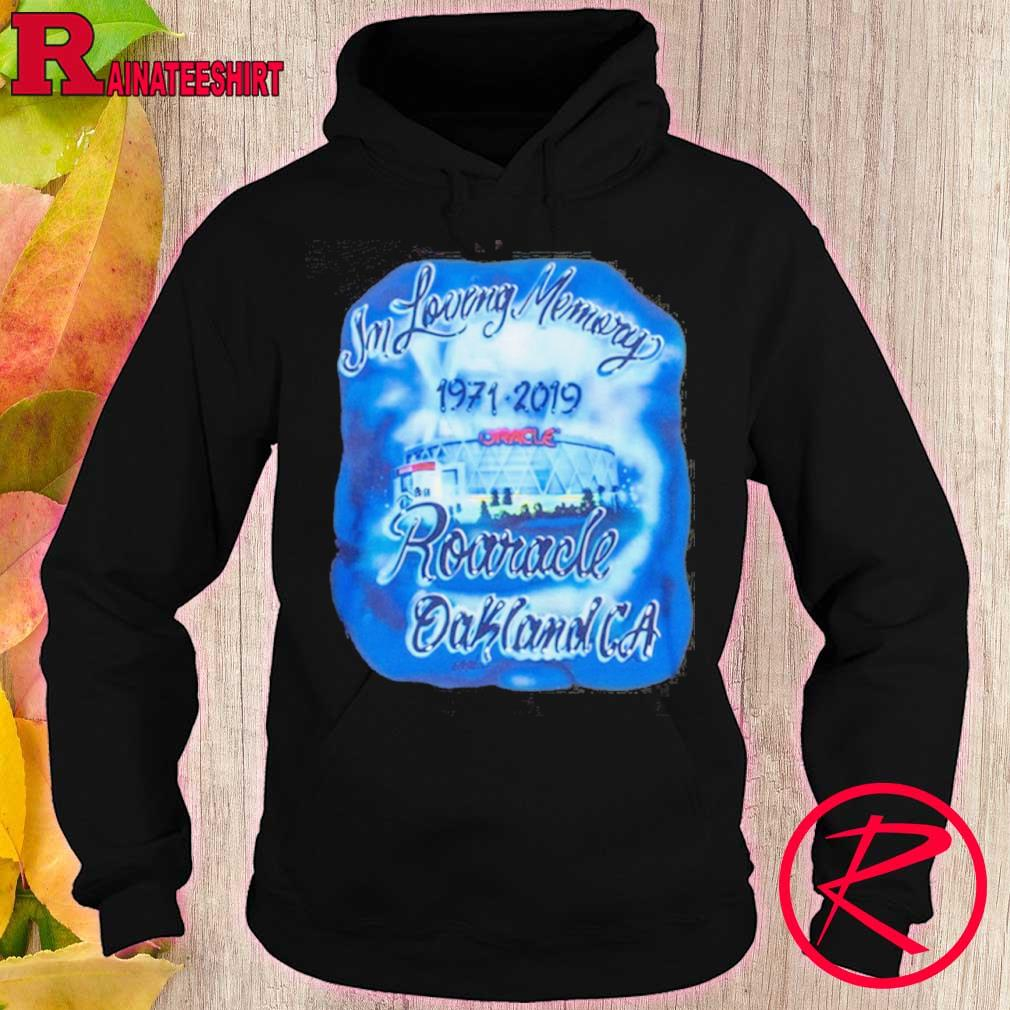 Official In Loving Memory Roaracle Oakland Ca 1971 2019 Shirt hoodie