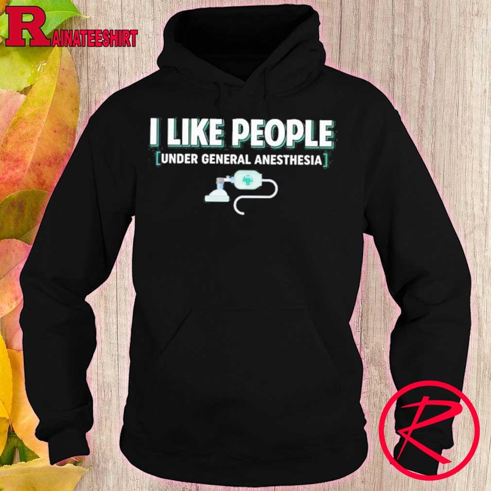 Official nurse i like people under general anesthesia s hoodie