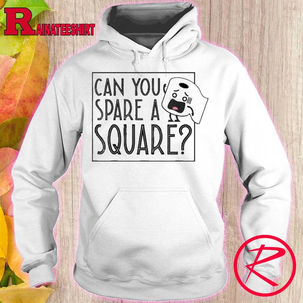 Official toilet paper can you spare a square s hoodie