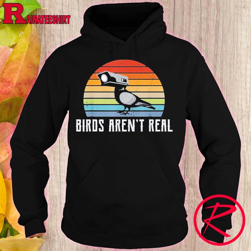 Official Vintage Birds Aren't Real Shirt hoodie