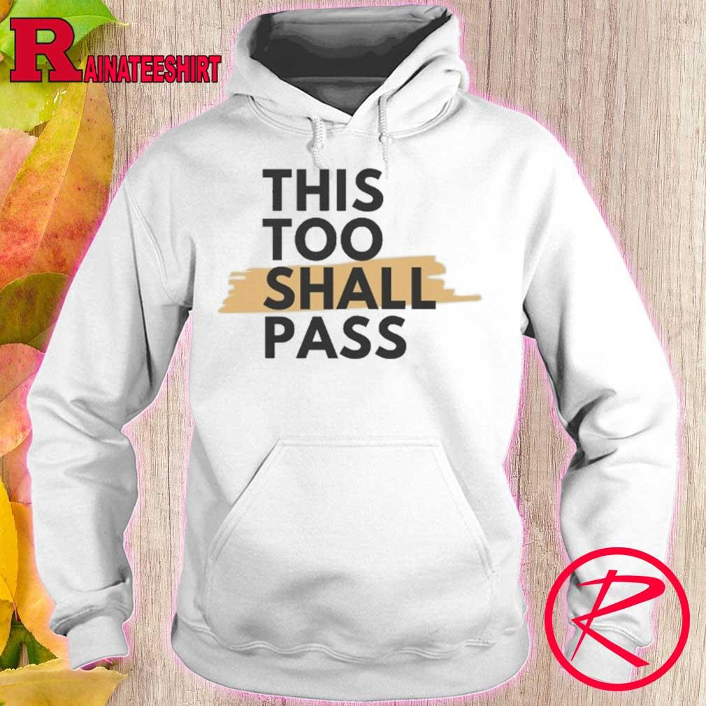 This too shall pass s hoodie