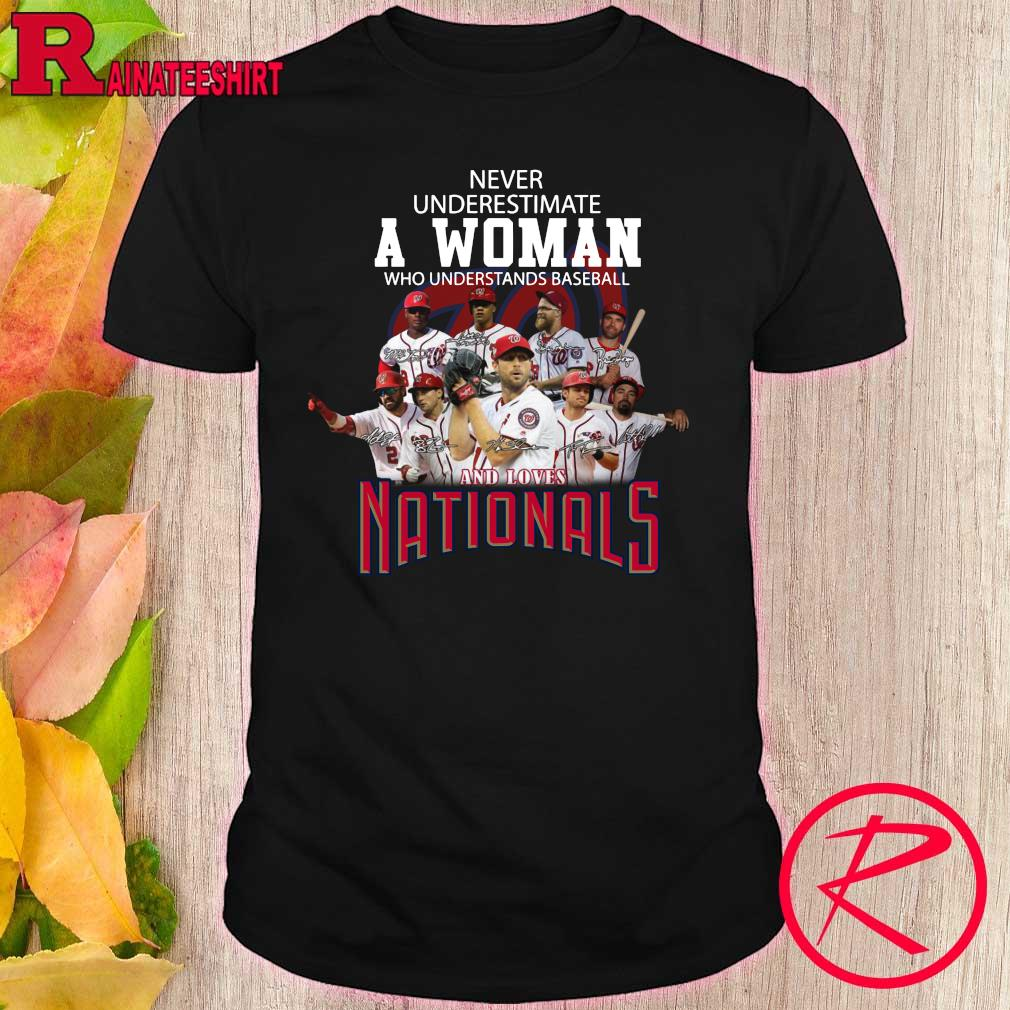 Never underestimate a Woman who understands baseball and loves National shirt