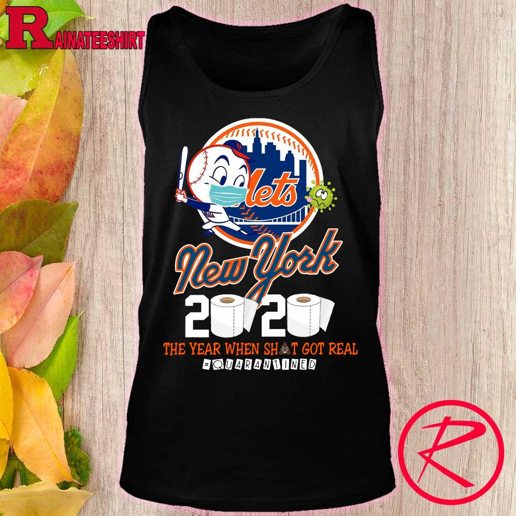 New York Mets 2020 the year when shit got real #quarantined s tank top