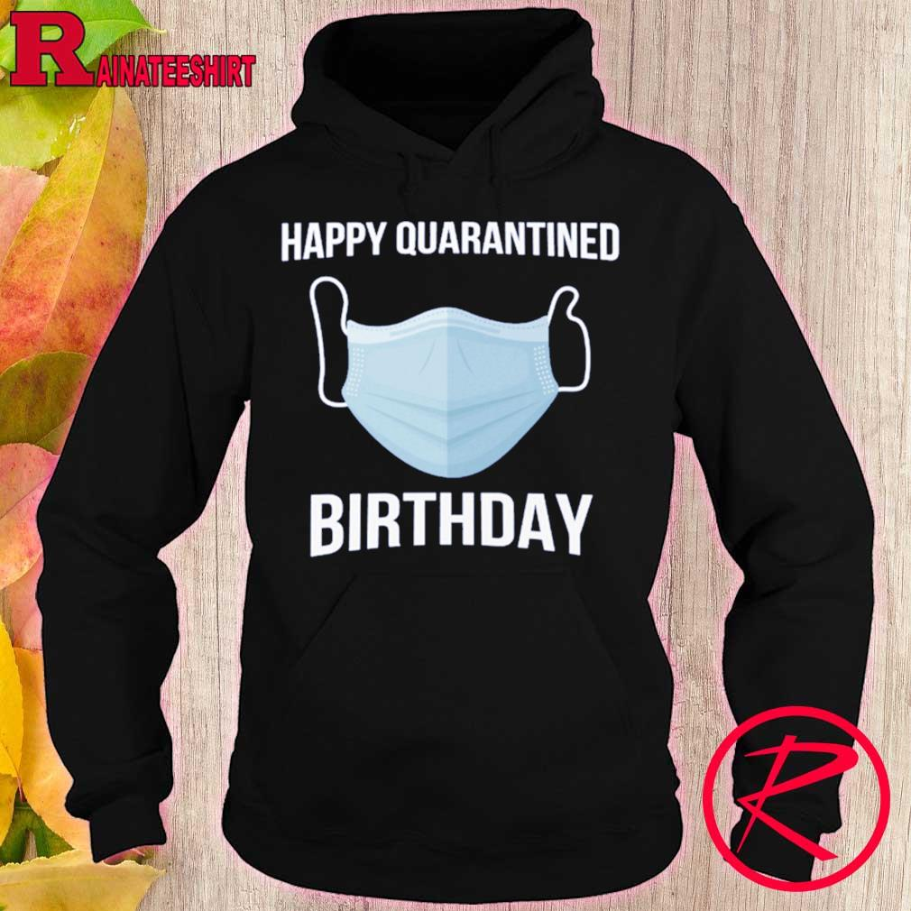 Official Happy quarantine birthday face mask s hoodie