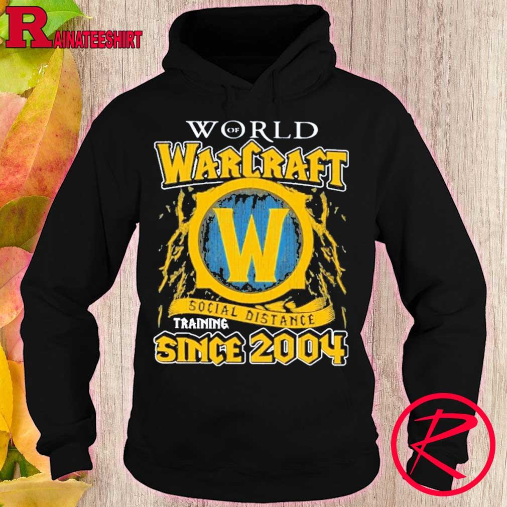 Official World Of Warcraft Social Distancing Since 2004 Shirt hoodie