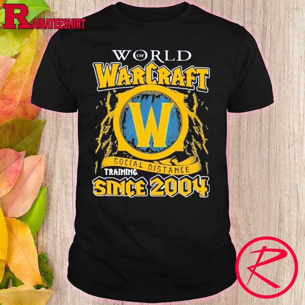 Official World Of Warcraft Social Distancing Since 2004 Shirt shirt
