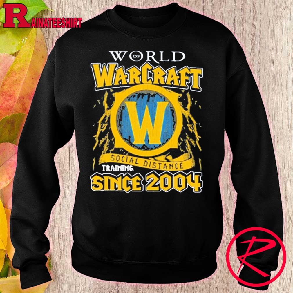 Official World Of Warcraft Social Distancing Since 2004 Shirt