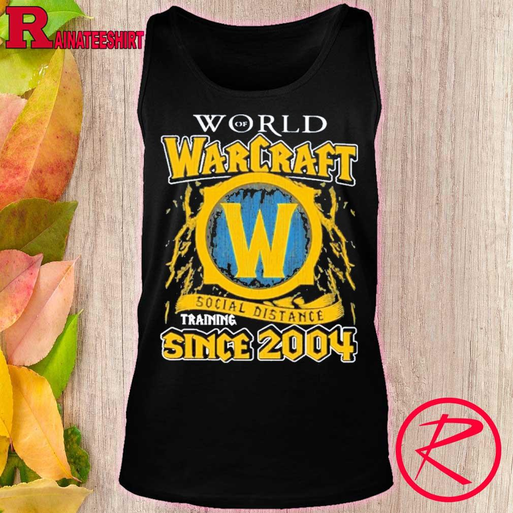 Official World Of Warcraft Social Distancing Since 2004 Shirt tank top