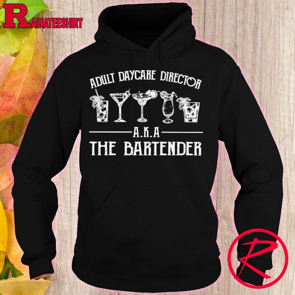 Adult daycare director A K A the bartender s hoodie