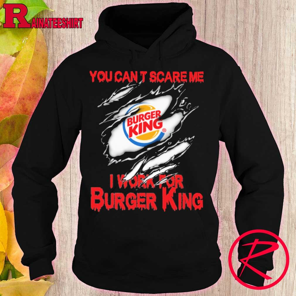 Blood inside me Burger King You can't scare me i work for s hoodie