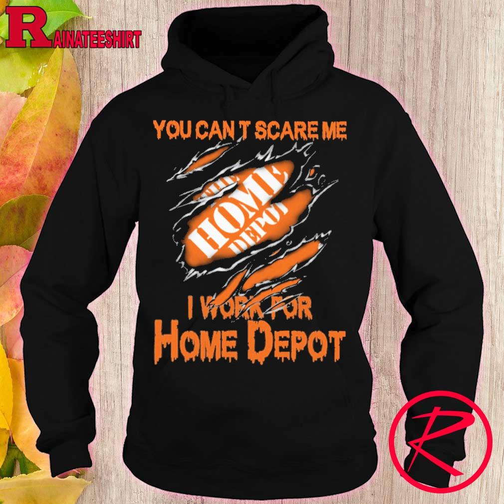 Blood inside me Home Depot You can't scare me i work for s hoodie