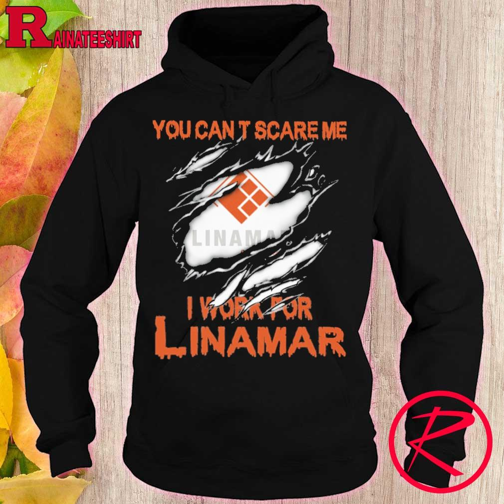 Blood inside me Linamar You can't scare me i work for s hoodie