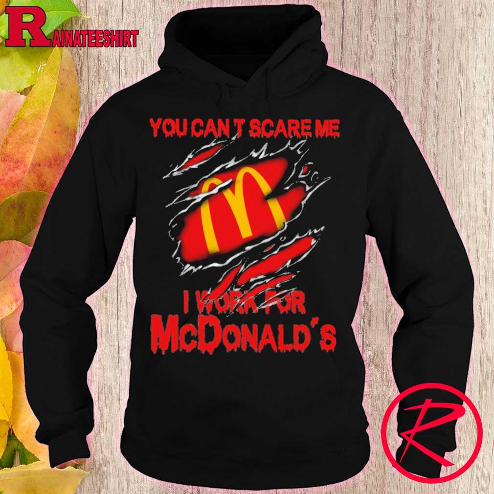 Blood inside me McDonald's You can't scare me i work for s hoodie
