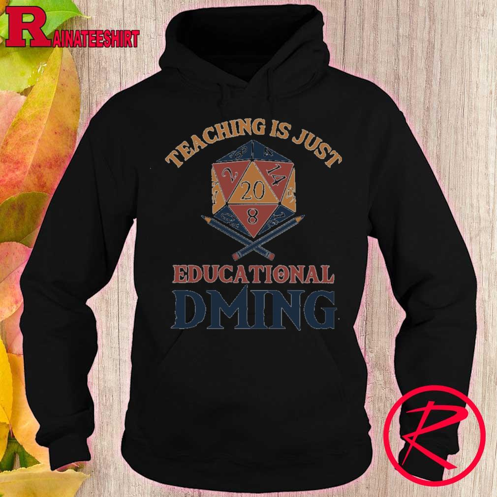 Dungeons and Dragons Dice d20 teaching is just a educational dming s hoodie