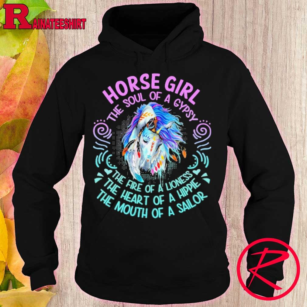 Horse Girl the soul of gypsy the fire of a lioness the heart of a hippie the mouth of a sailor s hoodie