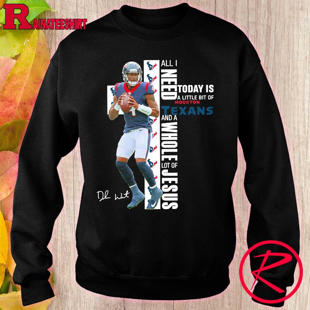 Deshaun Watson All I need today is a little bit of Houston Texans and a whole lot of Jesus signature s sweater