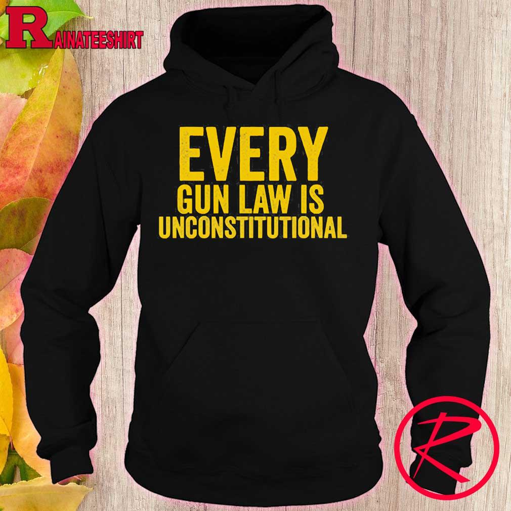 Every gun law is unconstitutional s hoodie