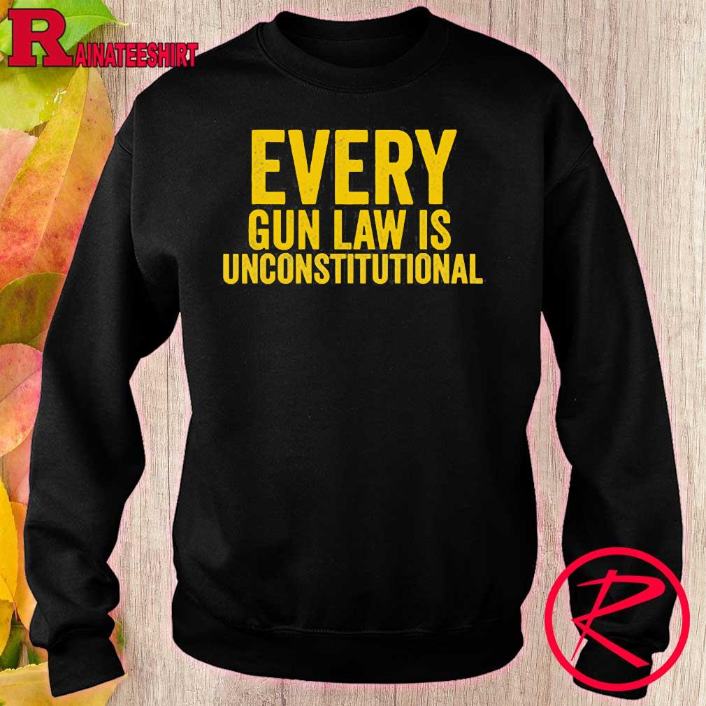 Every gun law is unconstitutional s sweater