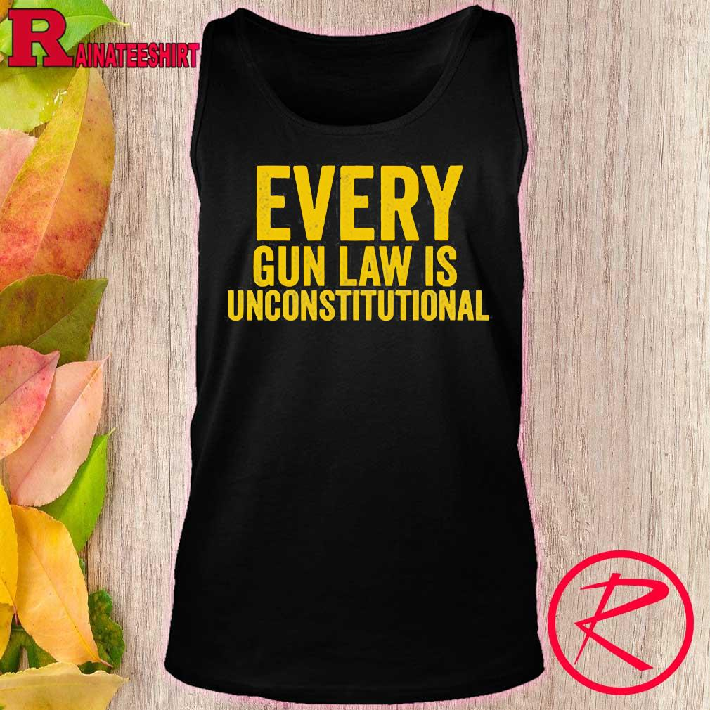 Every gun law is unconstitutional s tank top