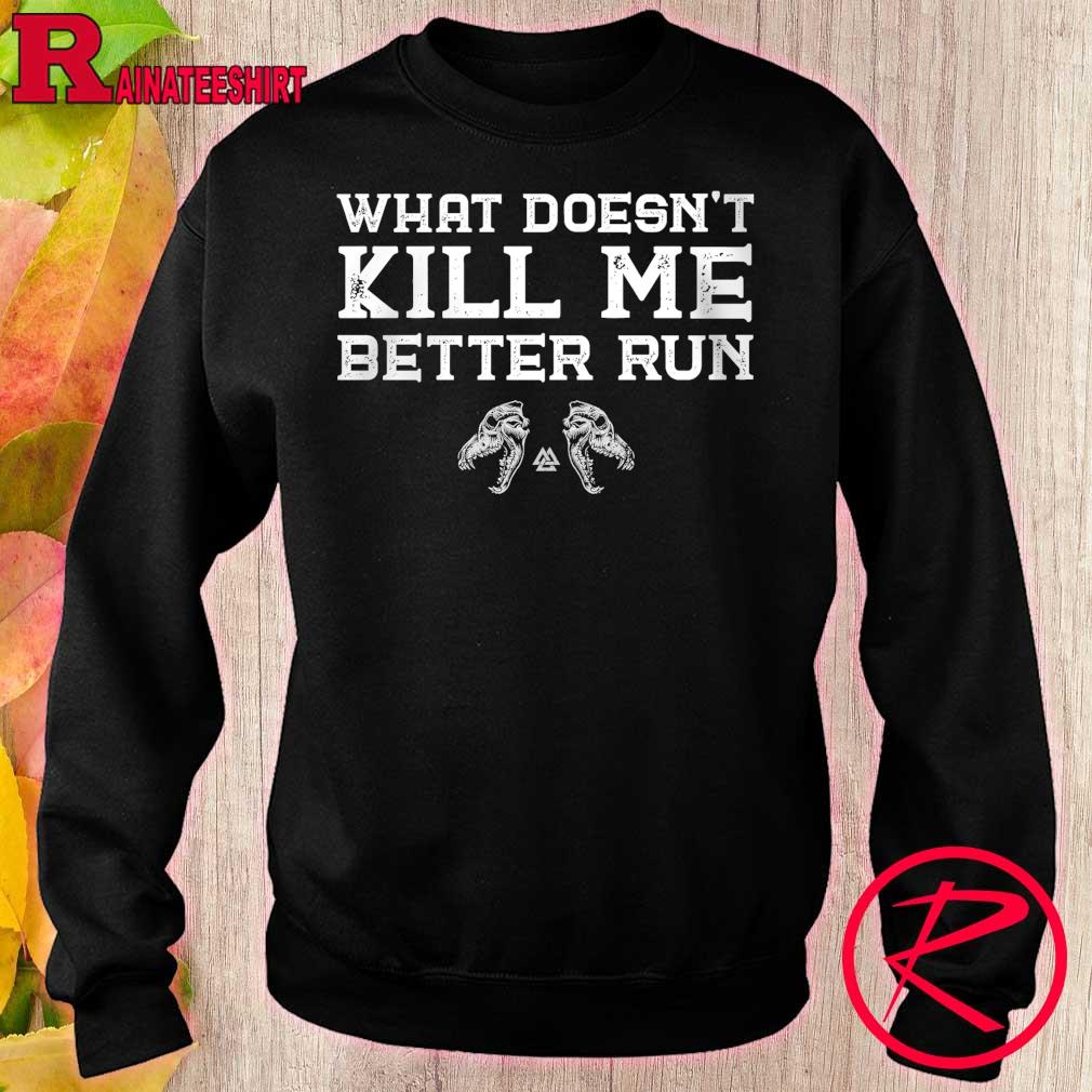 What doesn't Kill Me better Run s sweater