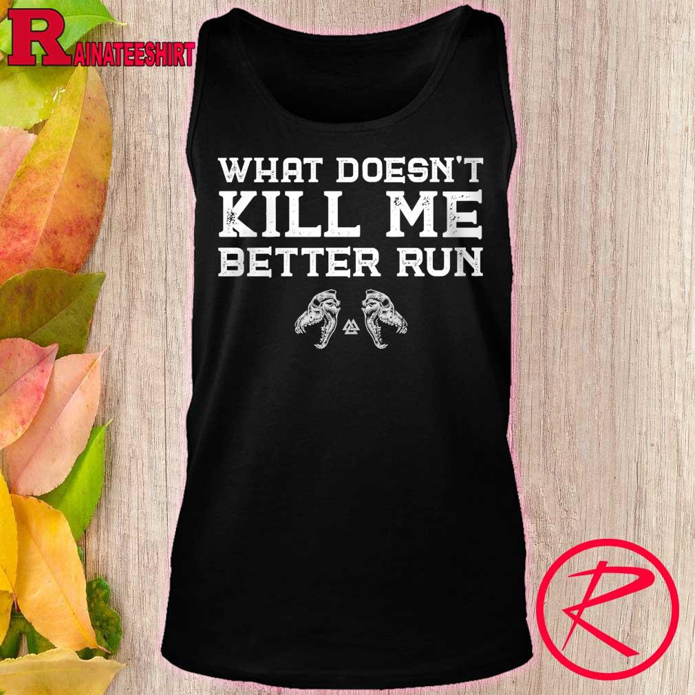 What doesn't Kill Me better Run s tank top