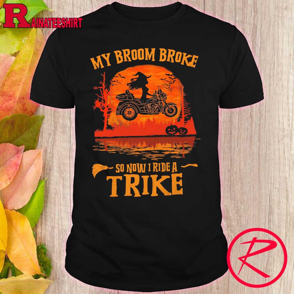 Witch My broom Broke so now I ride a Trike Halloween shirt