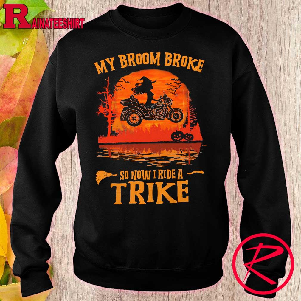 Witch My broom Broke so now I ride a Trike Halloween s sweater