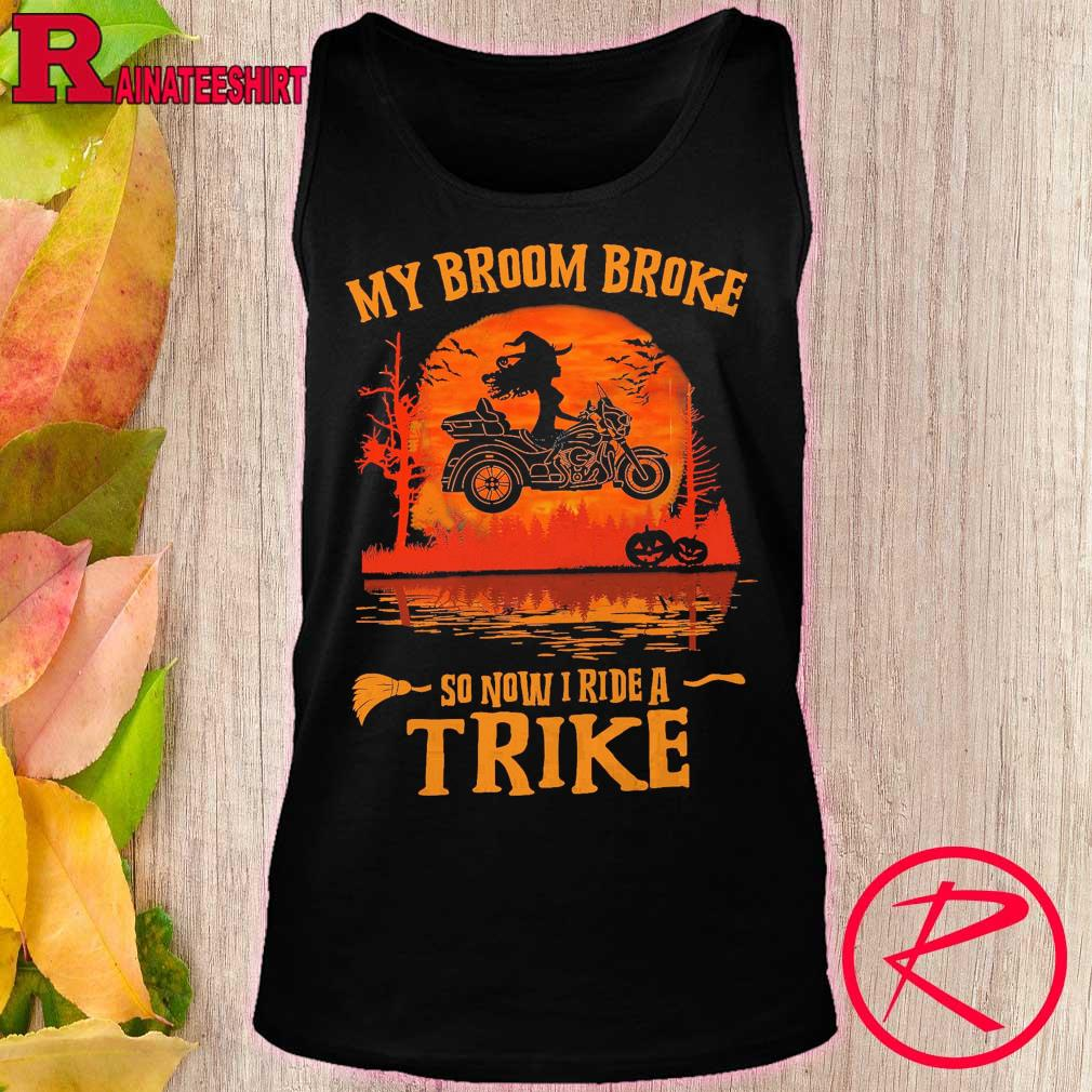 Witch My broom Broke so now I ride a Trike Halloween s tank top