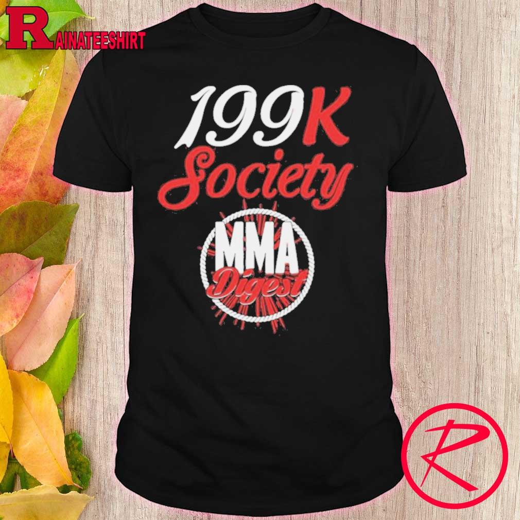 Official 199k Society Mma Digest Shirt
